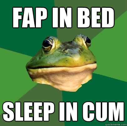 Fap in bed sleep in cum - Fap in bed sleep in cum  Foul Bachelor Frog