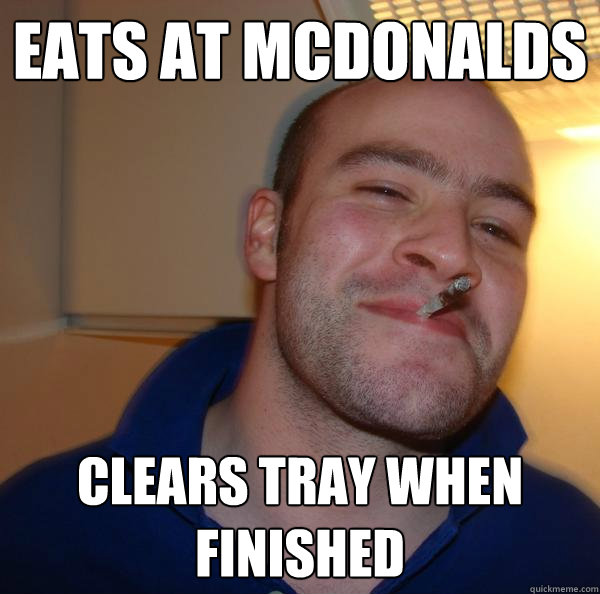 eats at mcdonalds  clears tray when finished - eats at mcdonalds  clears tray when finished  Misc
