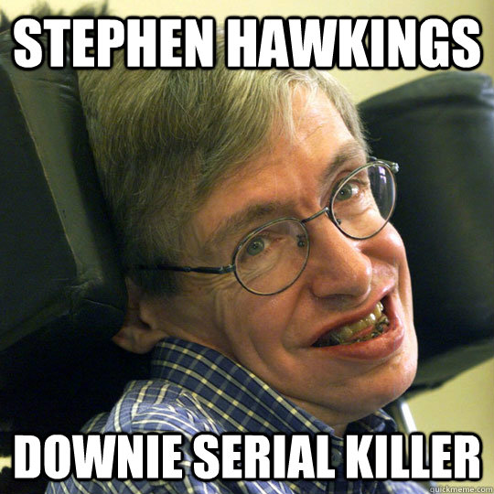 Stephen hawkings downie serial killer