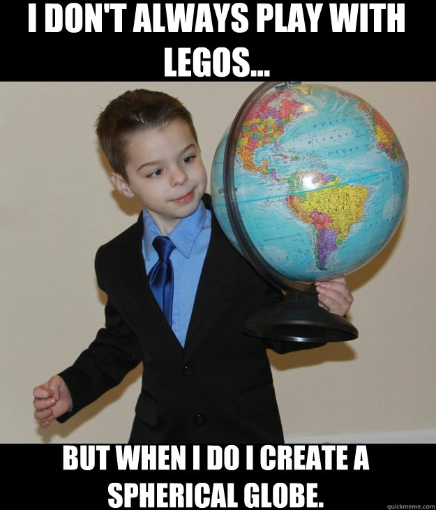 I don't always play with legos... But when I do I create a spherical globe.