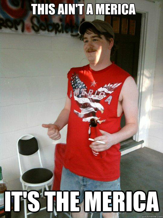 This ain't a merica it's the merica - This ain't a merica it's the merica  Redneck Randal