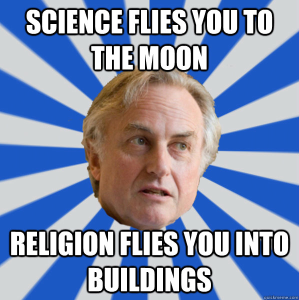 Science flies you to the moon Religion flies you into buildings