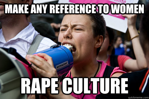 Make any reference to women Rape culture