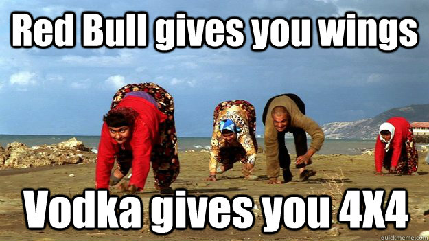 Red Bull gives you wings Vodka gives you 4X4 - Red Bull gives you wings Vodka gives you 4X4  Misc