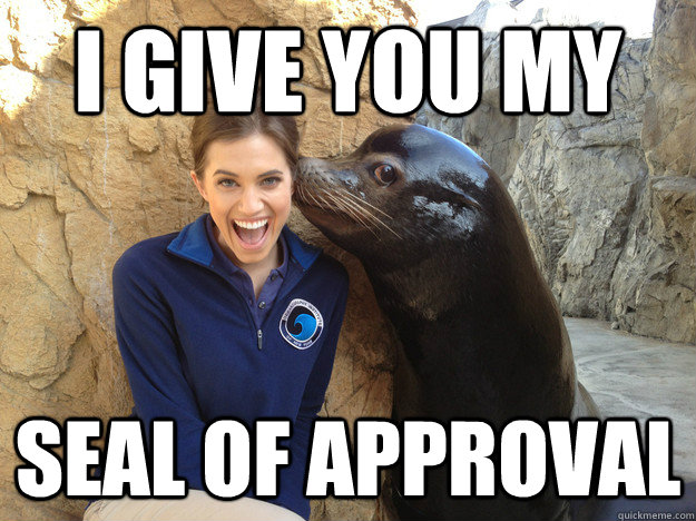 I give you my seal of approval - I give you my seal of approval  Crazy Secret