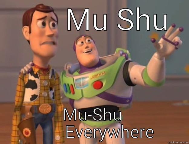 MU SHU MU-SHU         EVERYWHERE Toy Story