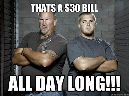 Thats a $30 Bill All Day Long!!!