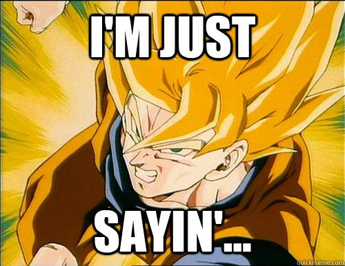 I'm Just Sayin'... - I'm Just Sayin'...  Sayin Saiyan