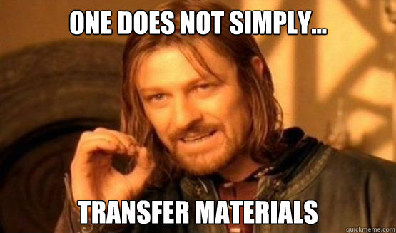 One Does Not Simply... transfer materials