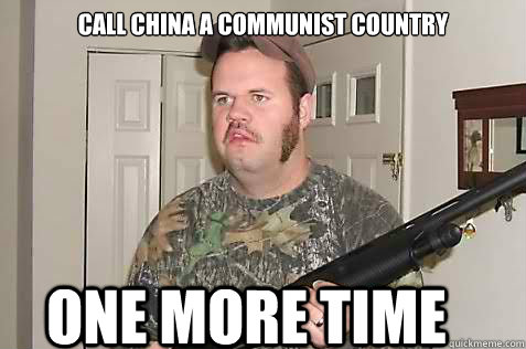 CALL CHINA A COMMUNIST COUNTRY  ONE MORE TIME