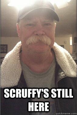 SCRUFFY'S STILL HERE -  SCRUFFY'S STILL HERE  Tired of upvoting zoidberg FIXED