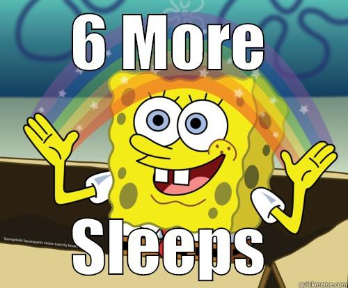 6 MORE SLEEPS Spongebob rainbow