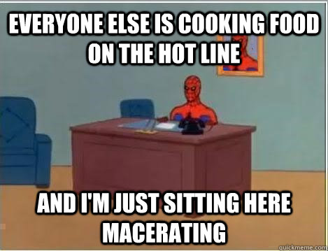 Everyone else is cooking food on the hot line and i'm just sitting here macerating - Everyone else is cooking food on the hot line and i'm just sitting here macerating  Spiderman Masturbating Desk