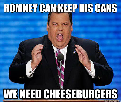Romney can keep his cans  we need Cheeseburgers