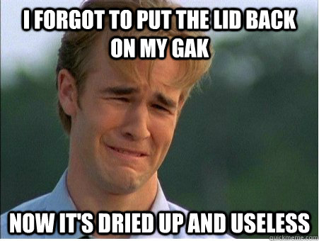 I forgot to put the lid back on my Gak Now it's dried up and useless - I forgot to put the lid back on my Gak Now it's dried up and useless  1990s Problems