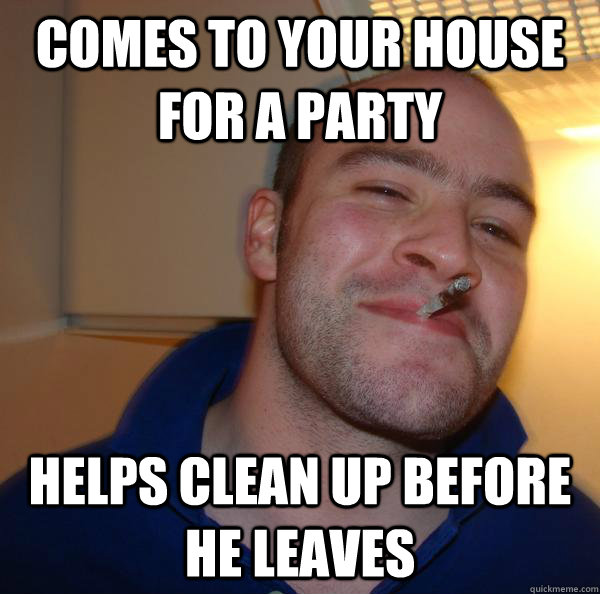 Comes to your house for a party helps clean up before he leaves - Comes to your house for a party helps clean up before he leaves  Misc