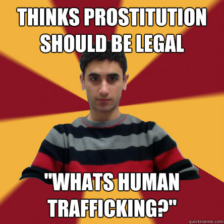 why prostitution should be legal Prostitution should be illegal prostitution should be cleaned off our streets it first started in the early 1800's prostitution is defined as providing sexual service, for the return of money.