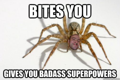 Bites you Gives you badass superpowers
