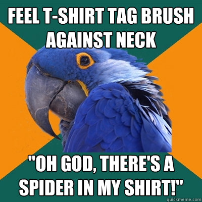 Feel T-shirt tag brush against neck