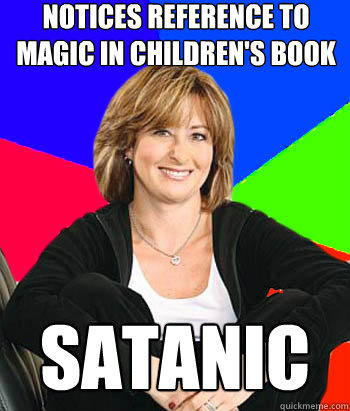 Notices reference to magic in children's book satanic - Notices reference to magic in children's book satanic  Sheltering Suburban Mom