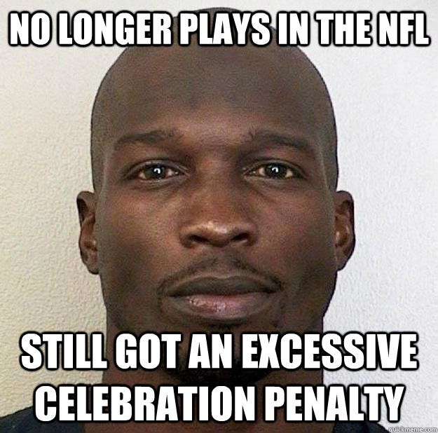 No longer plays in the NFL Still got an excessive celebration penalty  - No longer plays in the NFL Still got an excessive celebration penalty   Misc