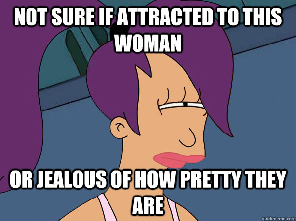 Not sure if attracted to this woman or jealous of how pretty they are - Not sure if attracted to this woman or jealous of how pretty they are  Leela Futurama