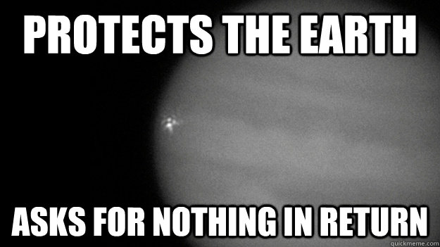 protects the earth asks for nothing in return