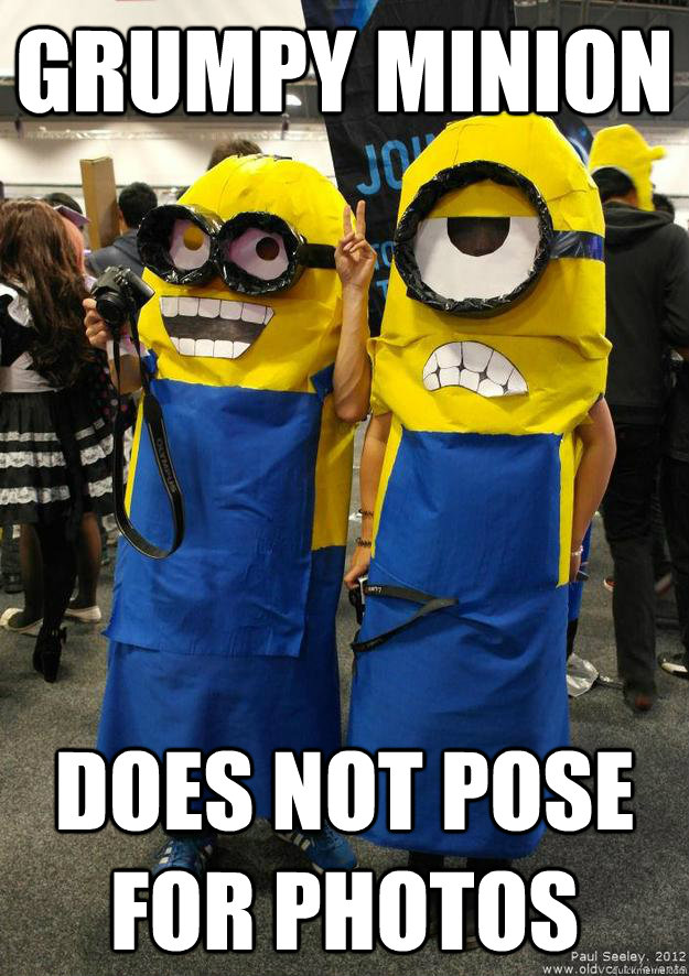 Grumpy Minion does not pose for photos - Grumpy Minion does not pose for photos  Grumpy Minion