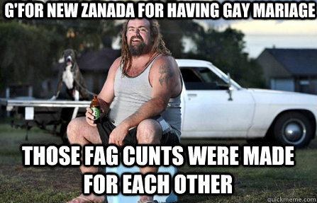 G'for New Zanada for having gay Mariage Those fag cunts were made for each other - G'for New Zanada for having gay Mariage Those fag cunts were made for each other  Aussie bogan