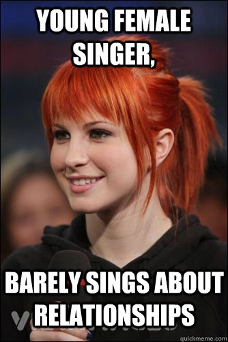 Young female singer, barely sings about relationships - Young female singer, barely sings about relationships  Hayley Williams