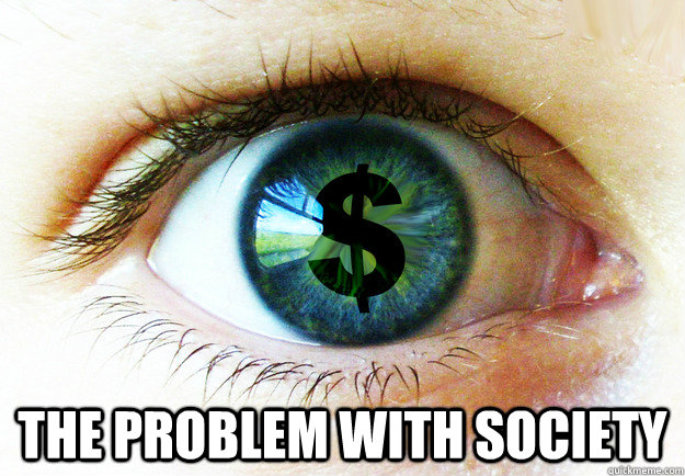 Image result for money hungry meme