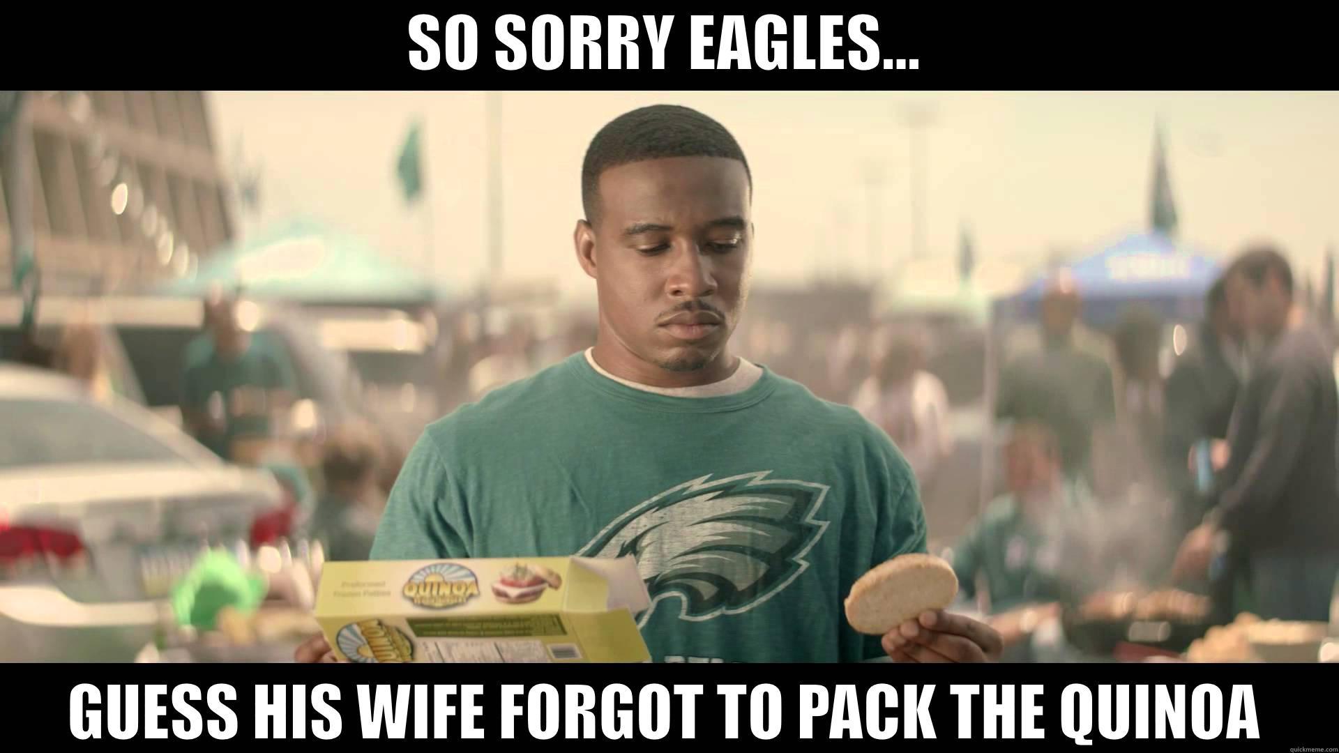 No Quinoa - SO SORRY EAGLES   Eagles Memes