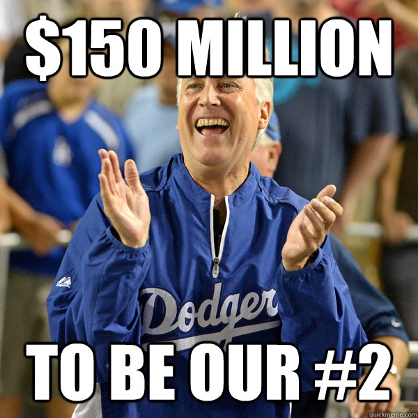 $150 million to be our #2 - $150 million to be our #2  Mark Walter dunt give a fuck