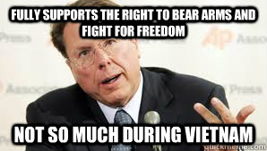 Fully supports the right to bear arms and fight for freedom not so much during vietnam