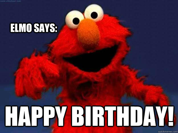 Elmo Says Happy Birthday Misc Quickmeme
