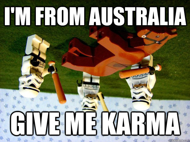 I'm From Australia Give Me Karma - I'm From Australia Give Me Karma  Misc