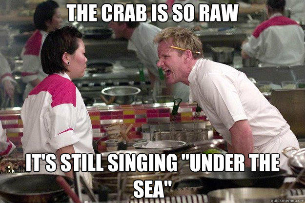 the crab is so raw It's still singing