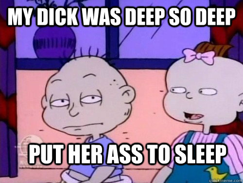 My Dick Was Deep So Deep Put Her Ass To Sleep