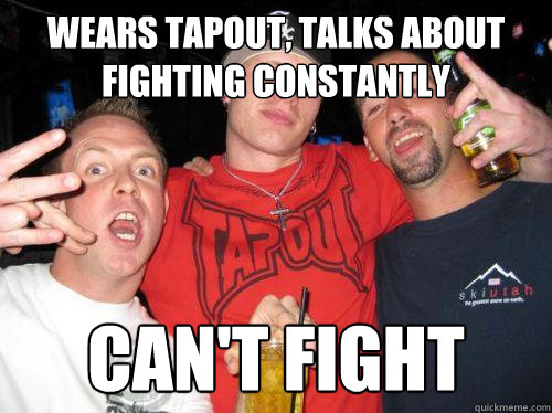 085611560658a56fb6692236f898f31555bcf38c67d0b71f44f2bdf57e62ab6a wears tapout, talks about fighting constantly can't fight tapout