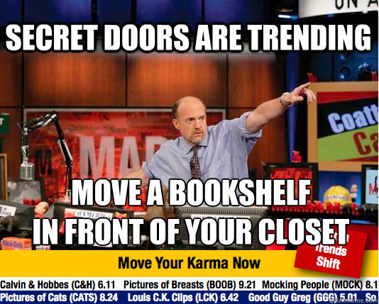 secret doors are trending move a bookshelf  in front of your closet - secret doors are trending move a bookshelf  in front of your closet  Mad Karma with Jim Cramer