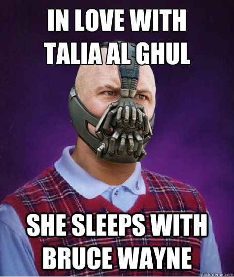in love with  Talia Al Ghul She sleeps with bruce wayne