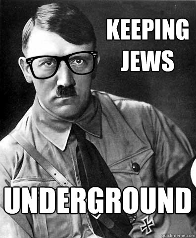KEEPING JEWS UNDERGROUND