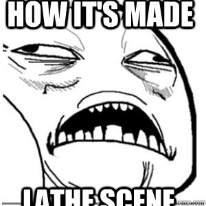 how it's made lathe scene