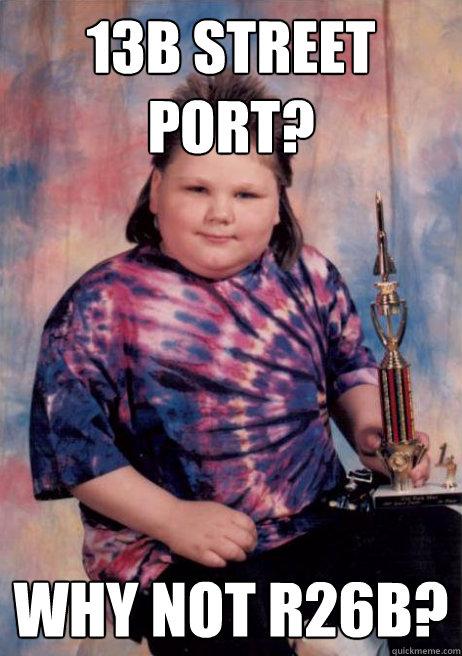 13B street port? Why not R26B?