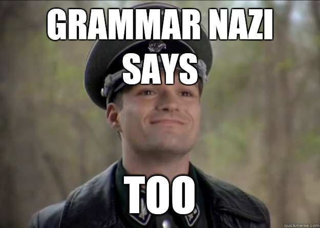 Grammar Nazi Says TOO - Grammar Nazi Says TOO  Misc
