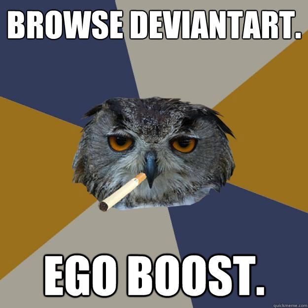 browse deviantart. ego boost.  Art Student Owl