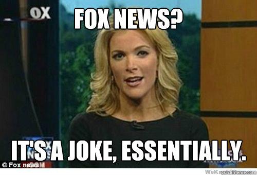 08b78f6ef0ed9d4496c1afb2c05e4e5864c5a6fd9492b72e4628ab3b26b522b7 fox news? it's a joke, essentially megyn kelly soylent green