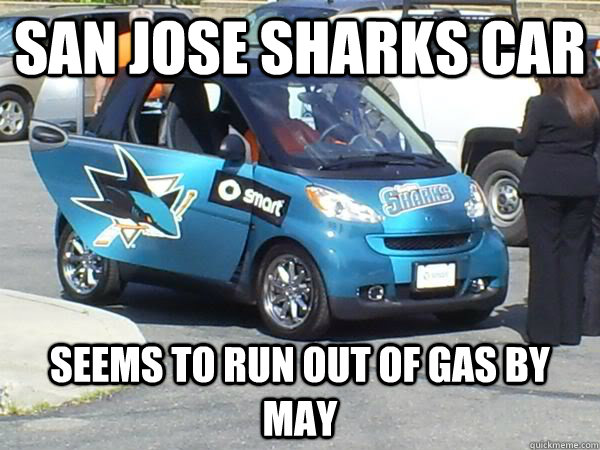 SAN JOSE SHARKS CAR SEEMS TO RUN OUT OF GAS BY MAY  Sharks car