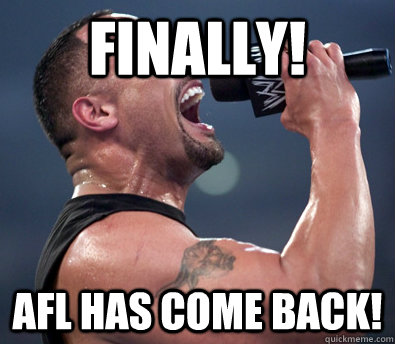 Finally! AFL has come BACK! - Finally! AFL has come BACK!  The Rock