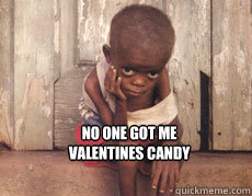 No One Got Me Valentines Candy